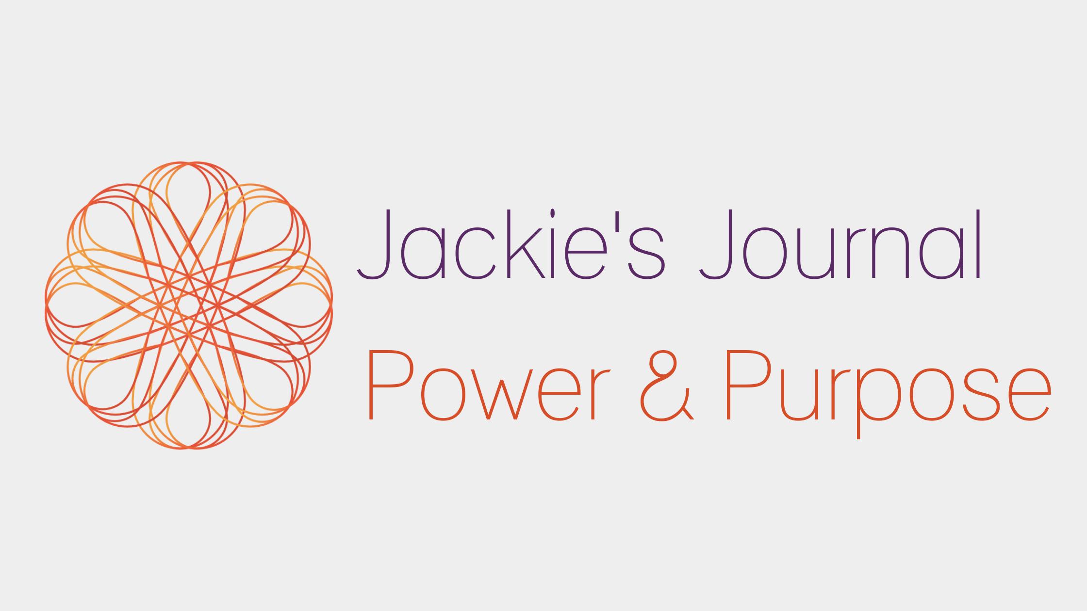 Jackie's journal, upgrading my purpose and unlocking my power