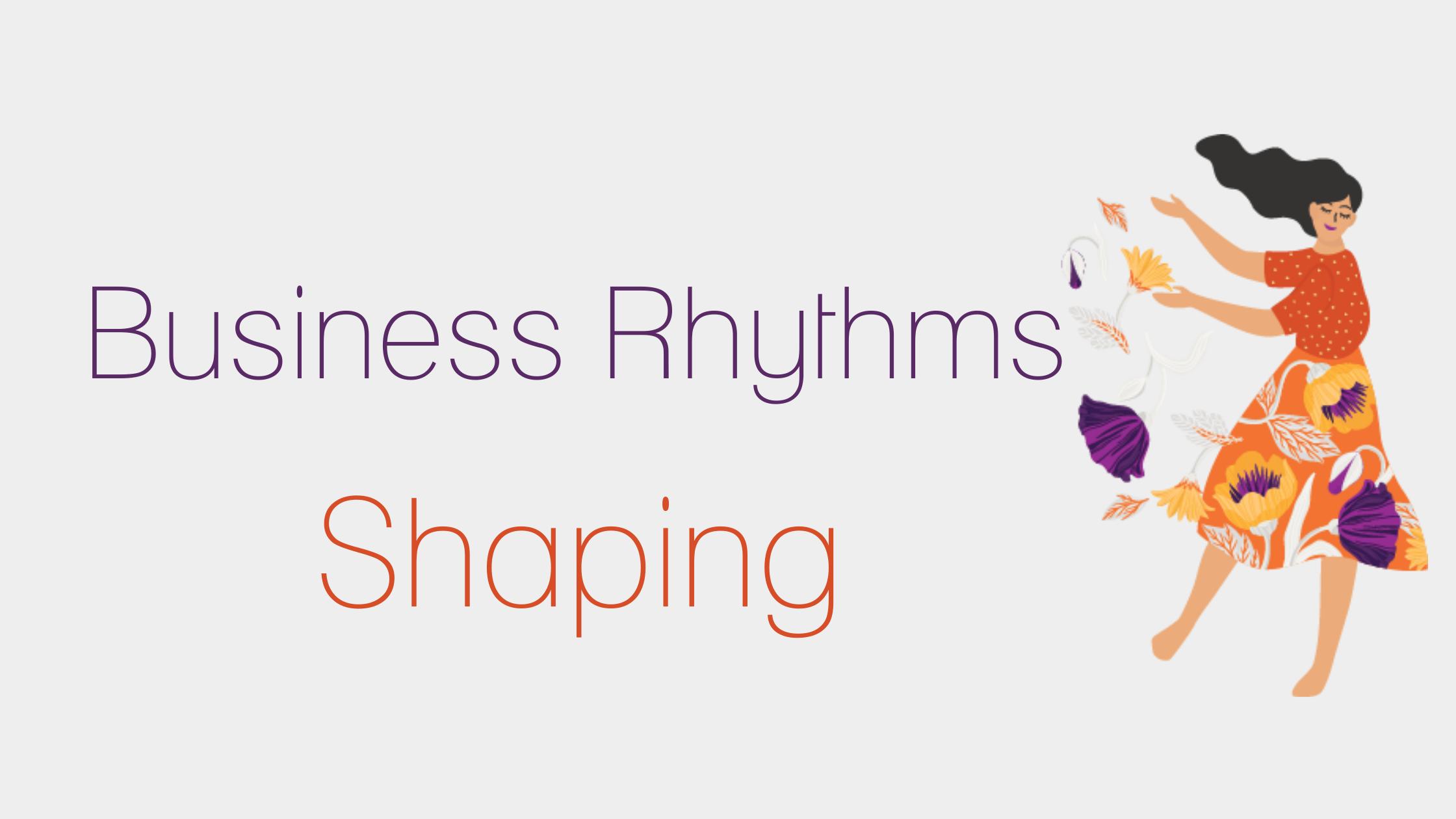 Business rhythms - shaping